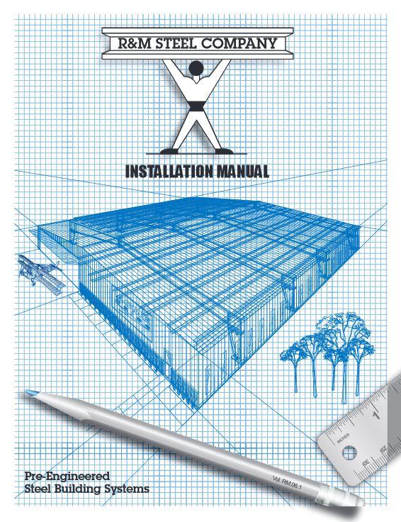 R & M Steel | Steel Building Installation Manual